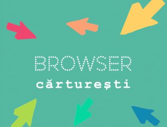 BROWSER Cărturești| Ediția 47