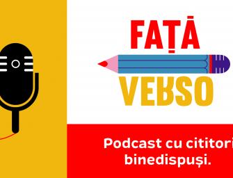 Podcast Față-Verso cu Lavinia Braniște