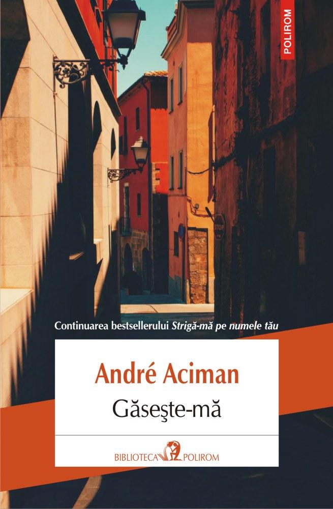 Gaseste-ma | Andre Aciman
