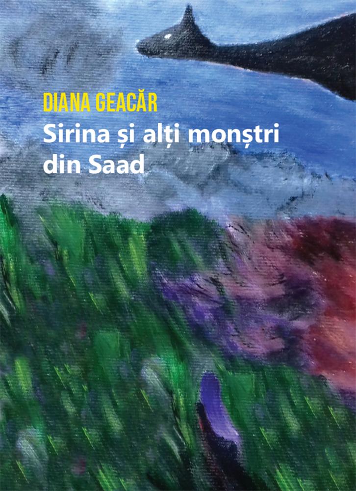 Sirina si alti monstri din Saad | Diana Geacar