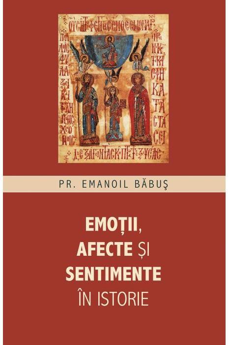 Emotii, afecte si sentimente in istorie