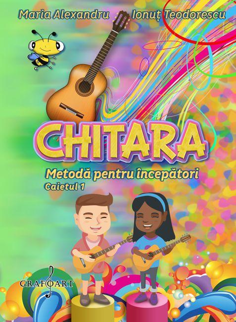 Chitara - Metoda pentru incepatori - Caietul 1