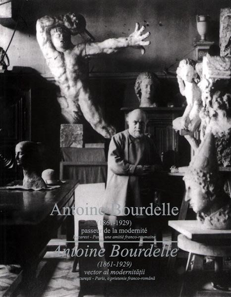 Antoine Bourdelle (1861-1929) - Vector al modernitatii