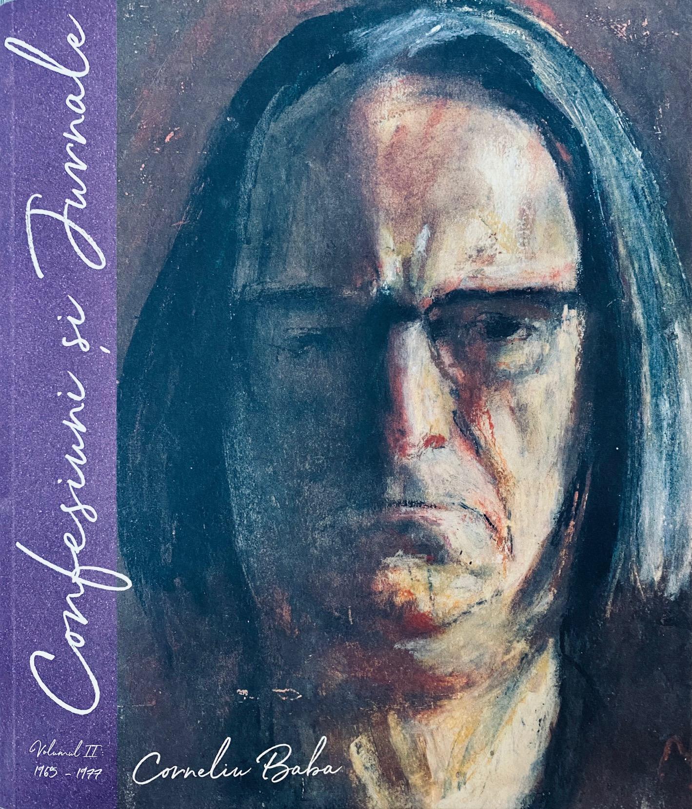 Corneliu Baba - Confesiuni si Jurnale - volumul II: 1965 - 1977