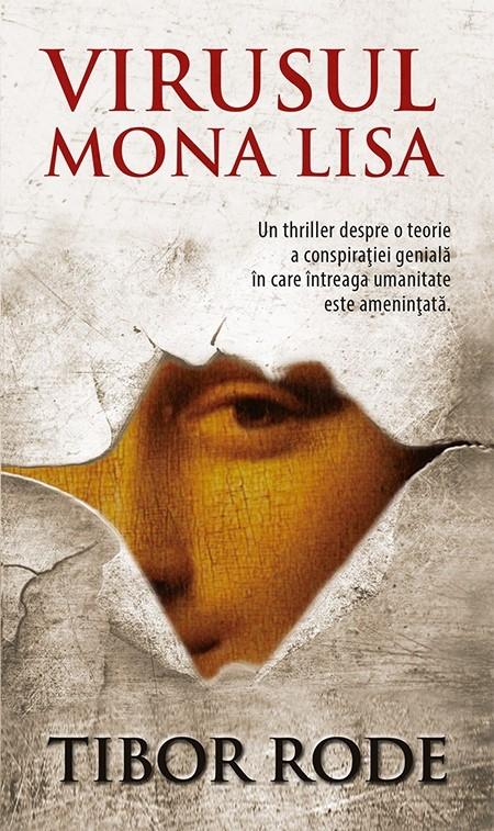 Virusul Mona Lisa | Tibor Rode