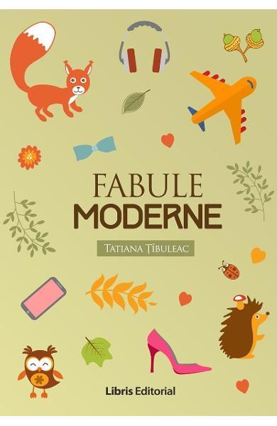 Fabule moderne   Tatiana Tibuleac