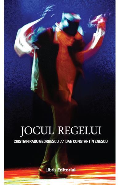 Jocul regelui   Cristian Radu Georgescu, Dan Constantin Enescu