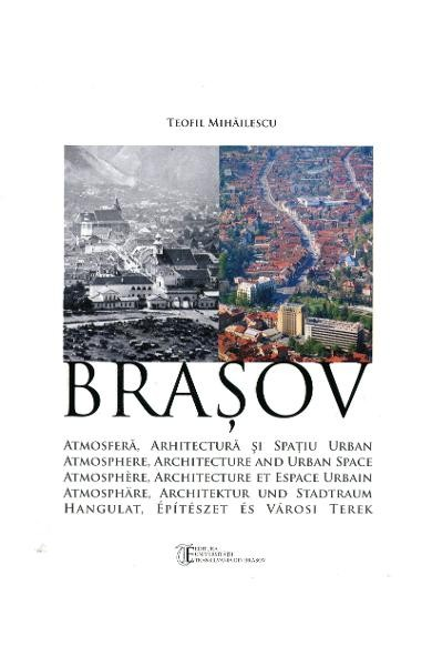 Brasov. Atmosfera, arhitectura si spatiu urban