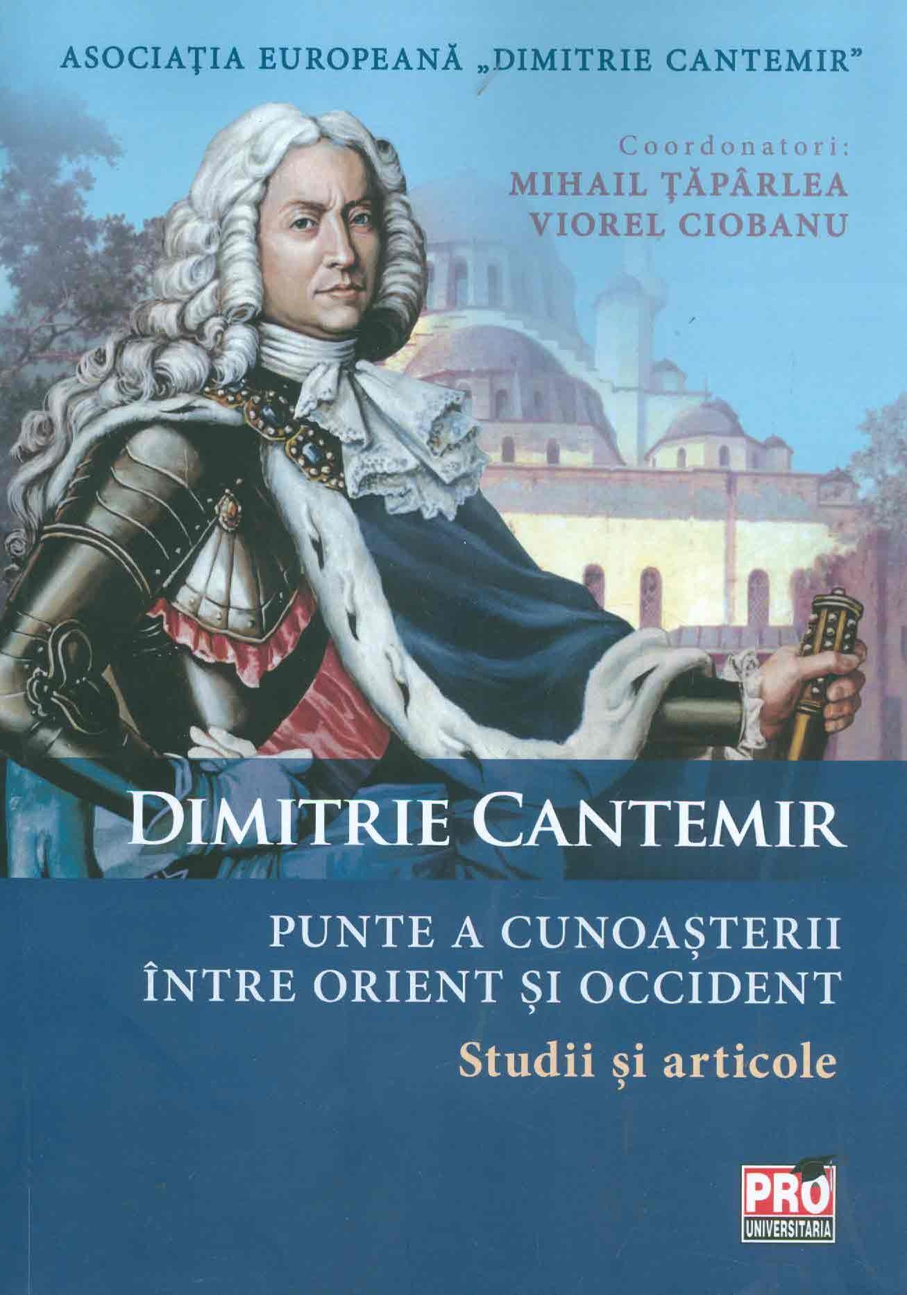 Dimitrie Cantemir - Punte a cunoasterii intre orient si occident