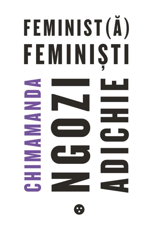 Imagine Feminista, Feministi - Chimamanda Ngozi Adichie