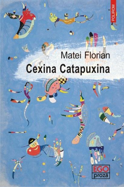 Cexina Catapuxina   Matei Florian