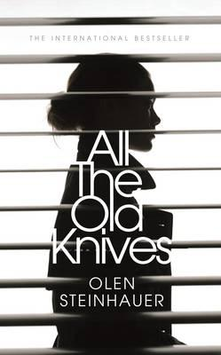All The Old Knives | Olen Steinhauer