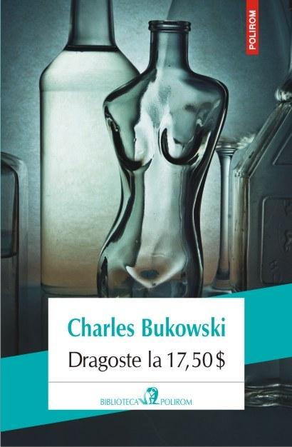 Dragoste la 17,50 $ | Charles Bukowski