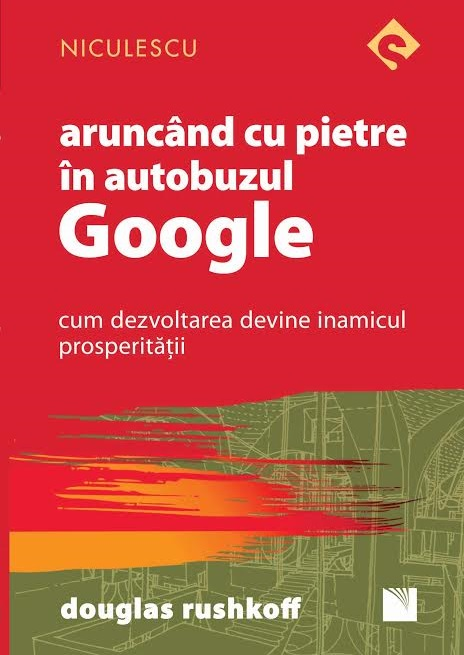Aruncand Cu Pietre In Autobuzul Google | Douglas Rushkoff