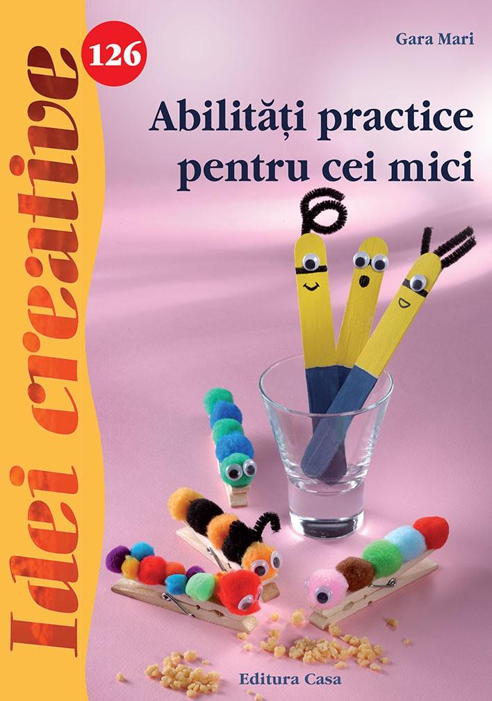 Imagine Abilitati Practice Pentru Cei Mici - Idei Creative 126 -