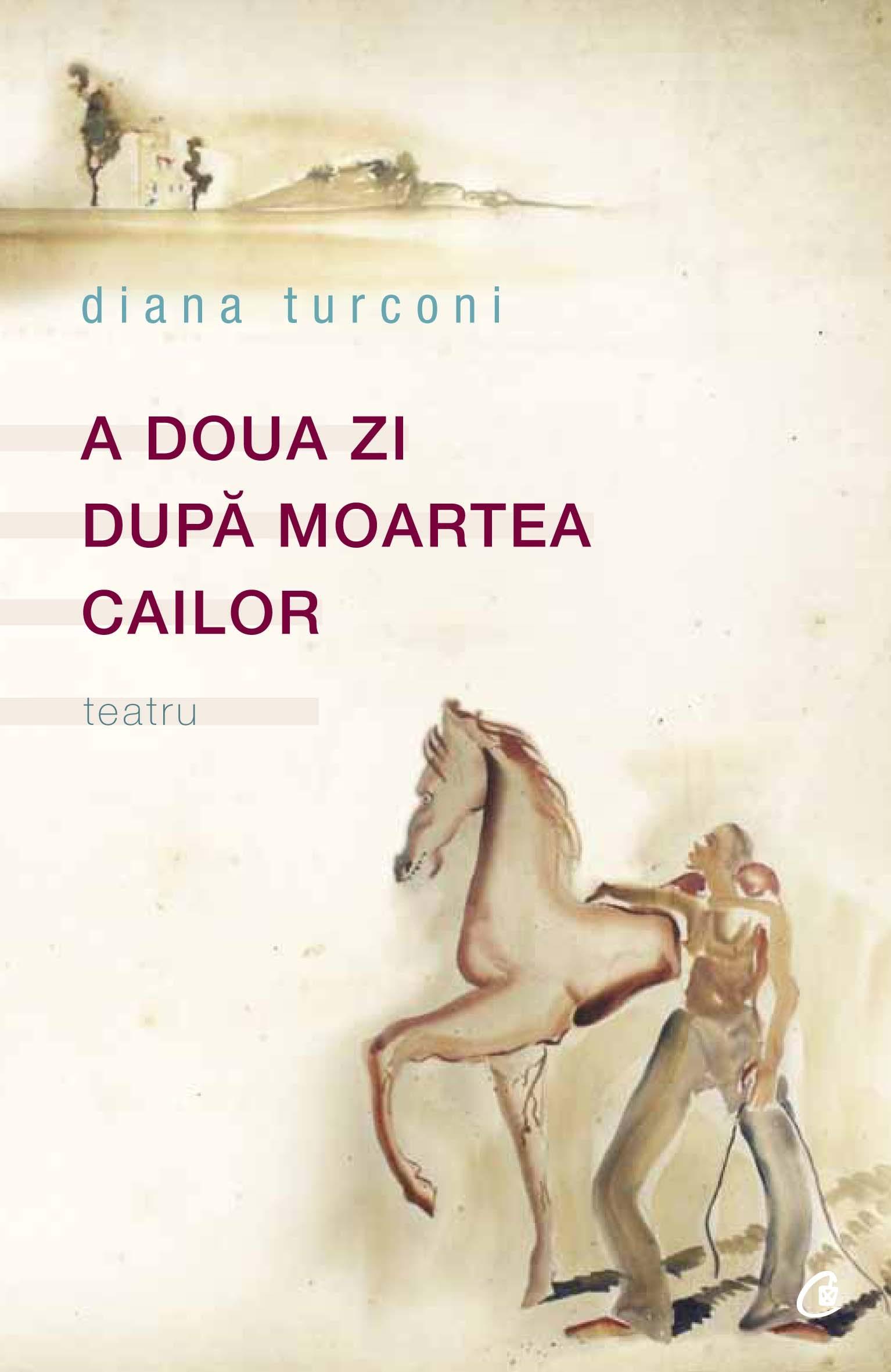 Imagine A Doua Zi Dupa Moartea Cailor - Diana Turconi