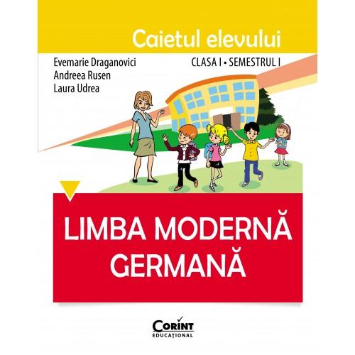 Limba germana. Caietul elevului clasa I, semestrul I   Evemarie Draganovici, Andreea Rusen, Laura Udrea