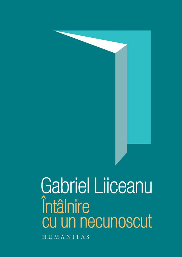 Intalnire cu un necunoscut   Gabriel Liiceanu