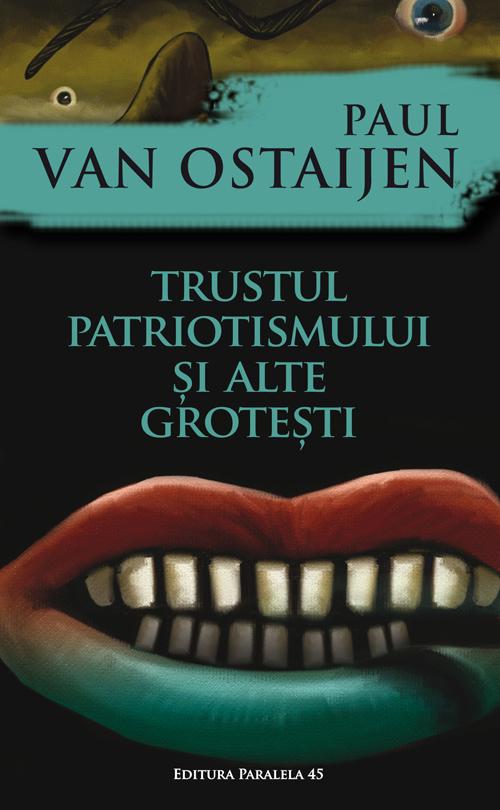 Trustul patriotismului si alte grotesti   Paul Van Ostaijen