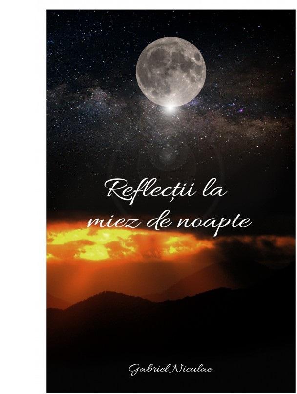 Reflectii la miez de noapte | Gabriel Niculae