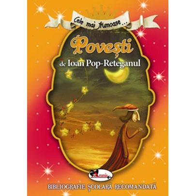 Cele mai frumoase povesti de Ioan Pop-Reteganul   Ioan Pop-Reteganul