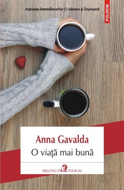 O viata mai buna | Anna Gavalda
