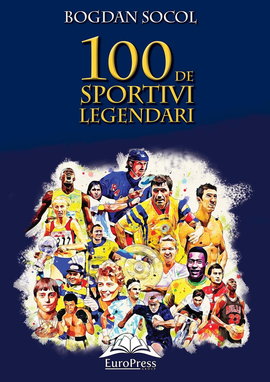 100 de sportivi legendari | Bogdan Socol