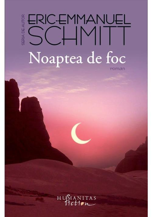 Noaptea de foc | Eric-Emmanuel Schmitt