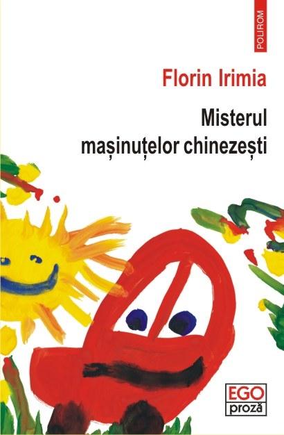 Misterul masinutelor chinezesti | Florin Irimia