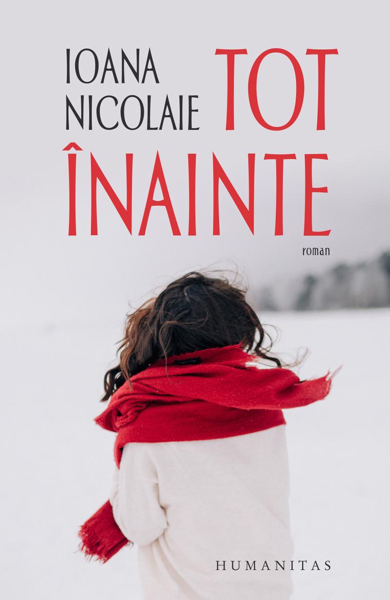 Tot inainte | Ioana Nicolaie
