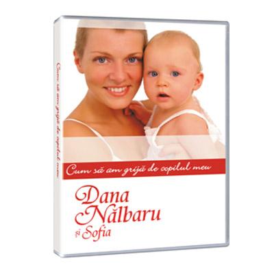 Dana Nalbaru, Cum sa am grija de copilul meu? DVD
