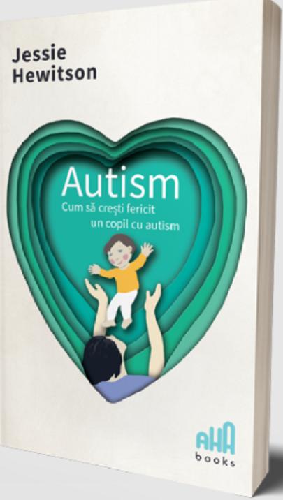 Autism - Cum sa cresti fericit un copil cu autism