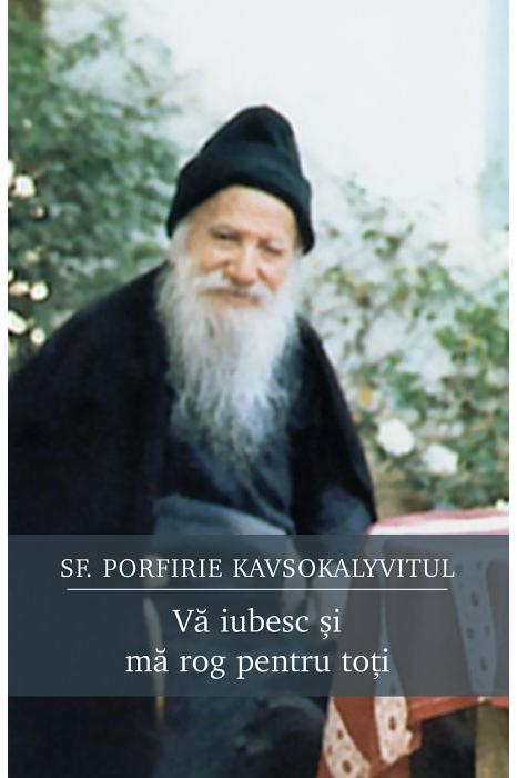 Imagine Va Iubesc Si Ma Rog Pentru Toti - Sfantul Porfirie Kavsokalyvitul
