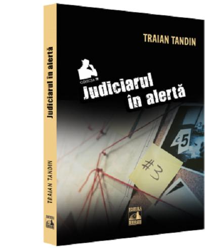 Judiciarul in alerta