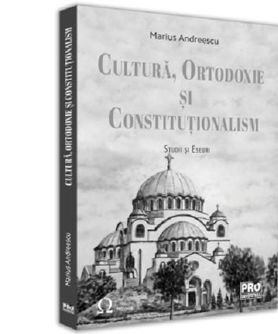 Cultura, ortodoxie si constitutionalism