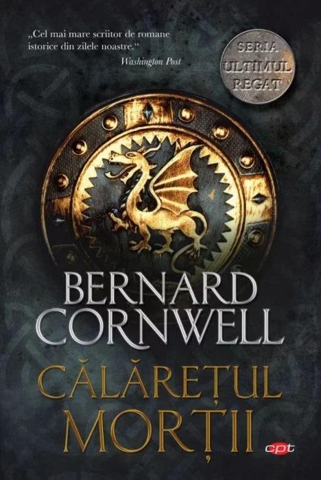 Calaretul mortii   Bernard Cornwell