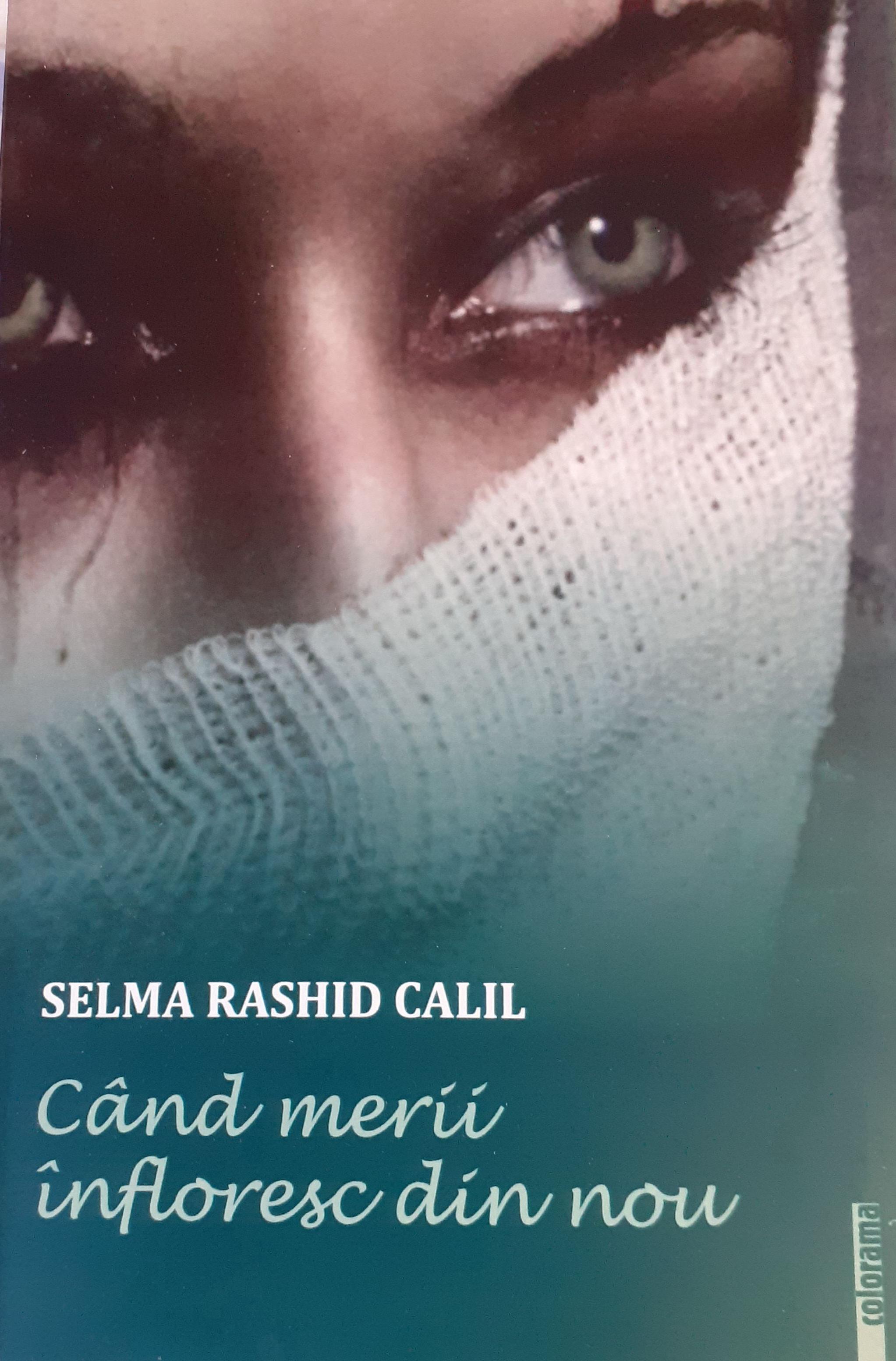 Cand merii infloresc din nou | Selma Rashid Calil