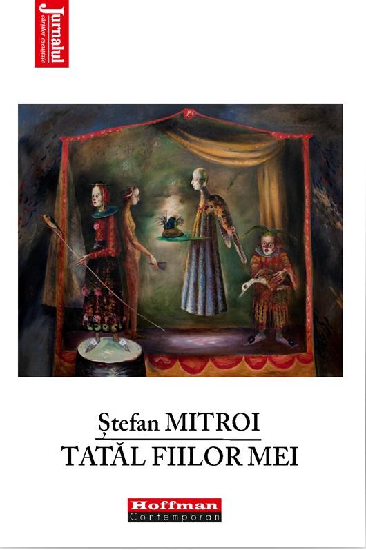 Tatal fiilor mei | Stefan Mitroi