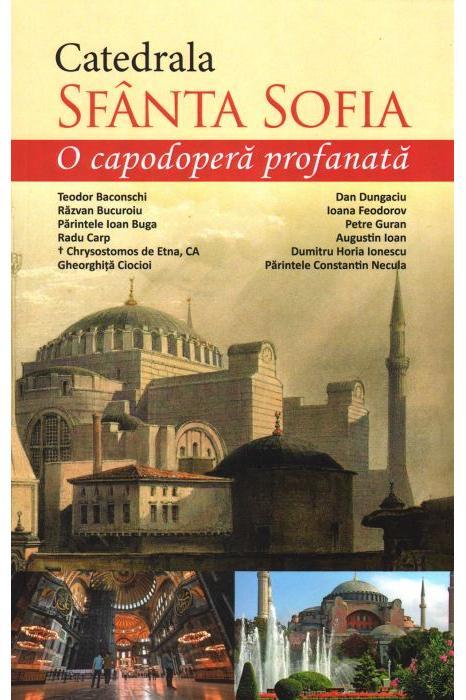 Catedrala Sfanta Sofia - O capodopera profanata