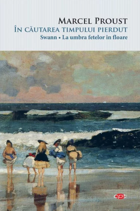 In cautarea timpului pierdut - Swann, La umbra fetelor in floare | Marcel Proust