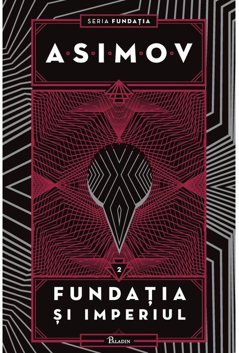 Fundatia si Imperiul | Isaac Asimov
