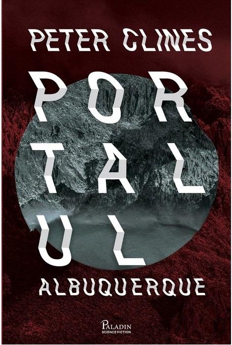 Portalul Albuquerque | Peter Clines