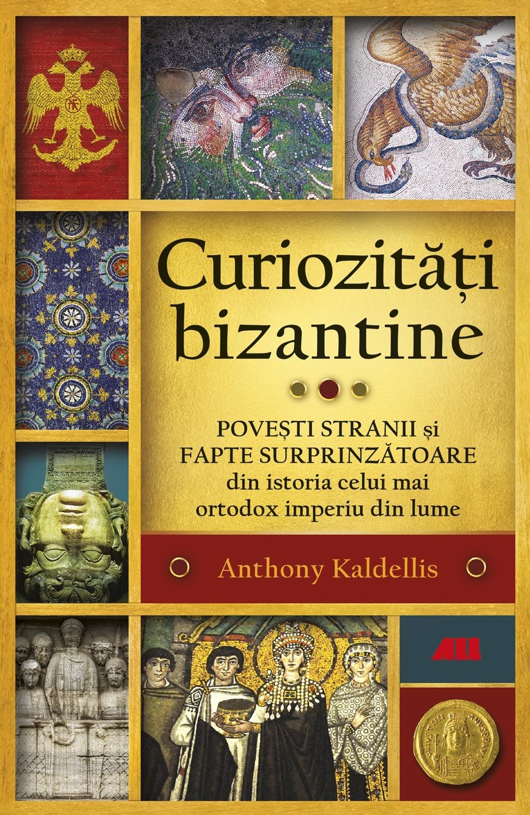 Curiozitati bizantine | Anthony Kaldelli