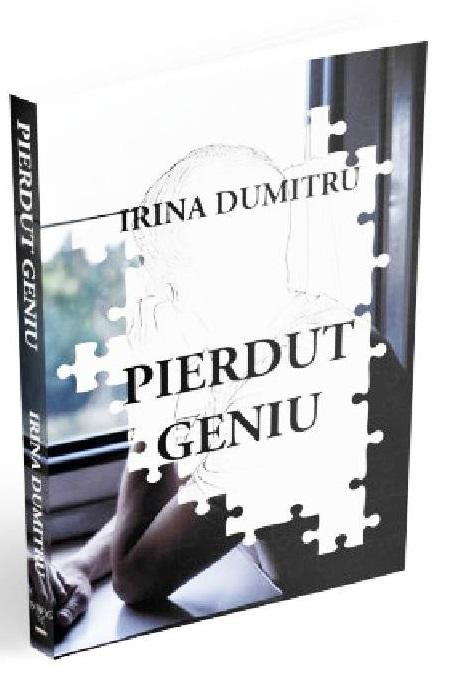 Pierdut geniu   Irina Dumitru