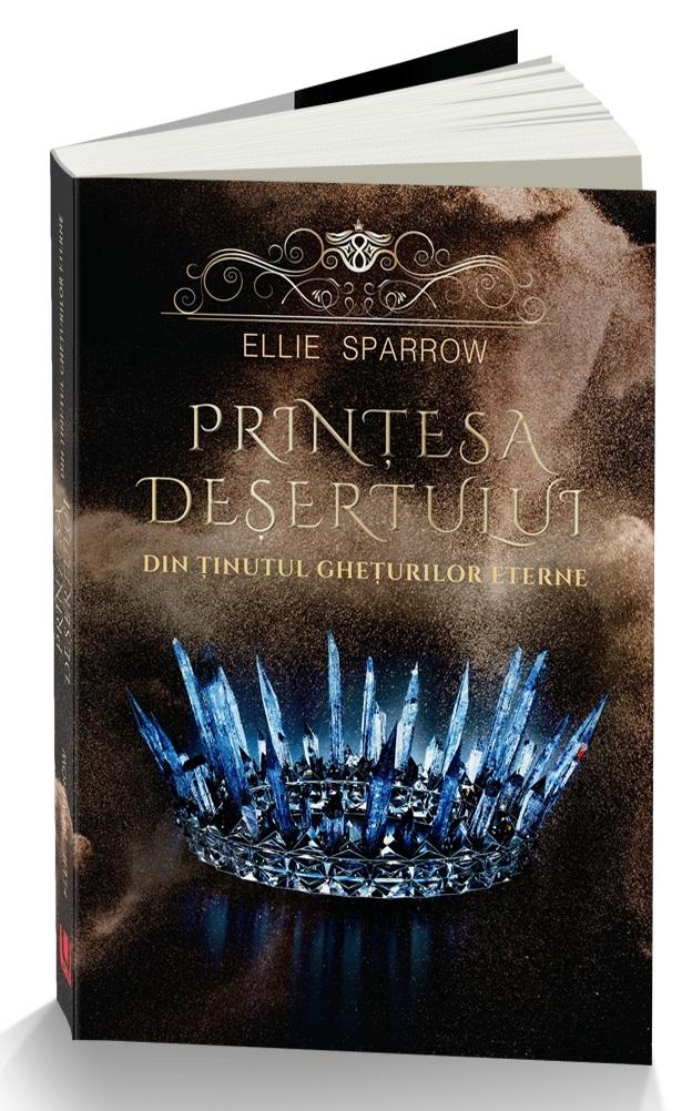 Printesa desertului din tinutul gheturilor eterne | Ellie Sparrow