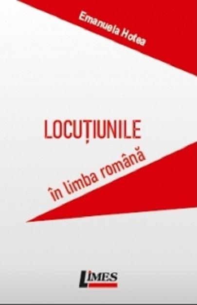 Locutiunile in limba romana | Emanuela Hotea