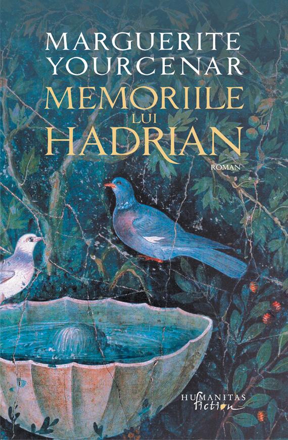 Memoriile lui Hadrian   Marguerite Yourcenar