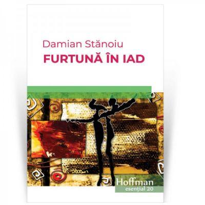 Furtuna in iad | Damian Stanoiu