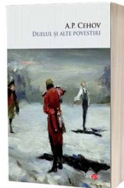 Duelul si alte povestiri | A.P. Cehov