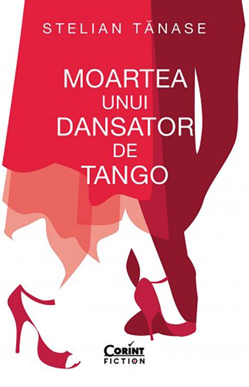 Moartea unui dansator de tango | Stelian Tanase